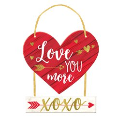 Love You More Deluxe Hanging MDF Sign